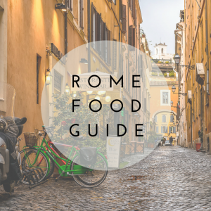 Rome Food Guide: How to Eat Like a Local in Rome
