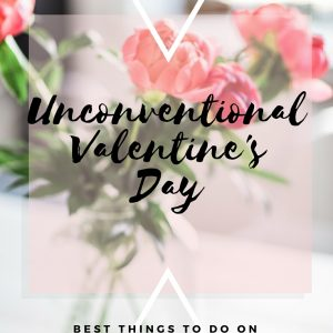 The Unconventional Valentine's Day…